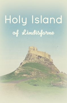 Holy Island (Lindisfarne, Northumberland, England) is a tidal island, accessible… Northumberland England, England Countryside, Castles In England, Lent, European Travel, Travel Guides, Mammals, Wales, Postcards
