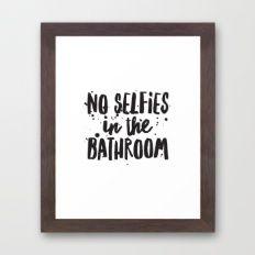 No Selfies in the Bathroom Framed Art Print