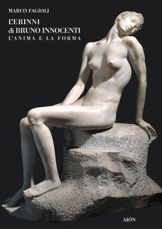 Marco Fagioli L'ERINNI DI BRUNO INNOCENTI L'ANIMA E LA FORMA. size 17x24 cm - pages: 144 - col. images + others in the text ISBN 88-88149-36-8