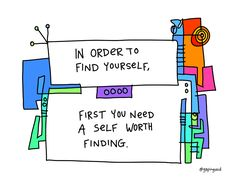 """""""Finding yourself is a process that takes work and energy."""""""