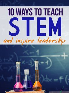 10 Ways to Teach STEM and Inspire Leadership (sponsored by Leadership Activities, Science Resources, Science Lessons, Teaching Science, Science Education, Science Activities, Group Activities, Physical Education, Teaching Tips