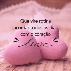 Coração leve, mente em paz! #coração #alegria #reflexão #quotes