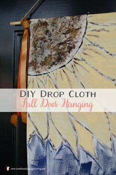 DIY Drop Cloth Fall Door Hanging     Sweet Tea & Saving Grace