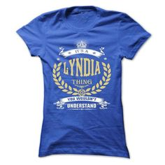 LYNDIA . its a LYNDIA Thing You Wouldnt Understand  - T Shirt, Hoodie, Hoodies, Year,Name, Birthday - #womens tee #tshirt dress. LYNDIA . its a LYNDIA Thing You Wouldnt Understand  - T Shirt, Hoodie, Hoodies, Year,Name, Birthday, tshirt inspiration,sweatshirt for girls. CLICK HERE =>...