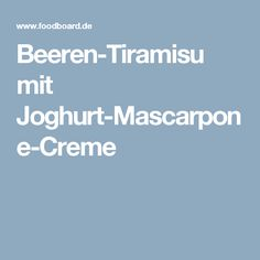 Beeren-Tiramisu mit Joghurt-Mascarpone-Creme