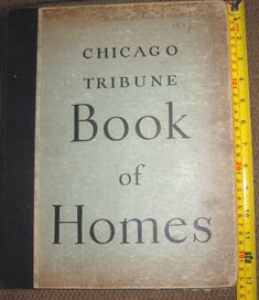 """""""CONCERNING nineteen prize winning plans and eighty other plans. BOOK OF HOMES. CHICAGO TRIBUNE. Homebuilders' Department of the Chicago Tribune"""". 1st Edition 1st Printing. BOOK IN VG CONDITION. Nice, oversized work. 