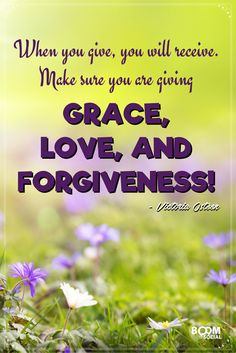 when you give, you will receive. Make sure you are giving Grace, Love and Forgiveness. Lakewood Church, Love And Forgiveness, Father John, Social Media Quotes, Joel Osteen, How To Become, How To Make, Positive Quotes, Helpful Hints