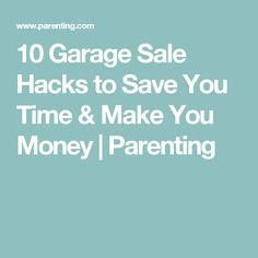 10 Garage Sale Hacks to Save You Time & Make You Money | Parenting