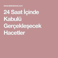 24 Saat İçinde Kabulü Gerçekleşecek Hacetler Allah, Prayer