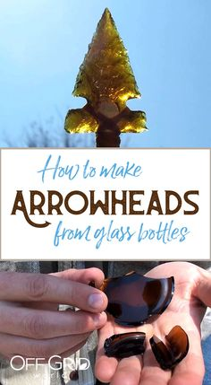 How To Make a Glass Arrowhead From an Old Beer Bottle - Off Grid World Survival Life Hacks, Survival Weapons, Survival Knife, Survival Prepping, Survival Gear, Survival Skills, Survival Stuff, Survival Equipment, Wilderness Survival