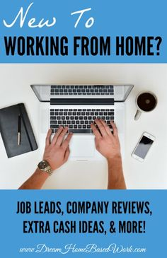 New to Working at Home? Consider this your starting point. You will find work at home advice, company reviews, legitimate job leads and more!