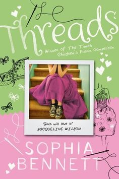 Buy Threads by Sophia Bennett and Read this Book on Kobo's Free Apps. Discover Kobo's Vast Collection of Ebooks and Audiobooks Today - Over 4 Million Titles! Middle School Books, Middle School English, Jacqueline Wilson, English Reading, Reading Challenge, Book Recommendations, Cover Art, Book Worms, The Book