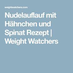 Nudelauflauf mit Hähnchen und Spinat Rezept | Weight Watchers