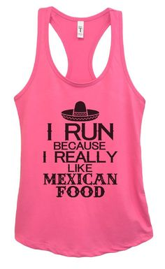 Womens I Run Because I Really Like Mexican Food Grapahic Design Fitted Tank Top - Ideal1454