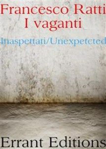 """I Vaganti"" di Francesco Ratti edito da Narcissus Self Publishing, € 0.99 su Bookrepublic.it in formato pdf"