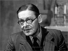 T. S. Eliot (I know I am being pretentious, here)