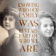 Knowing Who Our Family Was Reveals Part of Who We Are... this is so lovely #familyhistory
