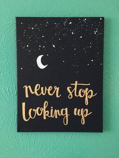 """art diy Items similar to Canvas quote - """"never stop looking up"""" - stars, moon, hope - on Etsy Cute Canvas Paintings, Easy Canvas Painting, Moon Painting, Diy Canvas Art, Canvas Crafts, Diy Painting, Canvas Painting Quotes, Paintings With Quotes, Canvas Canvas"""