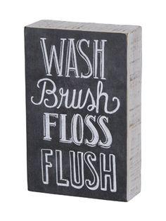 Wash. Brush. Floss. Flush. #Bathroom #Decor.