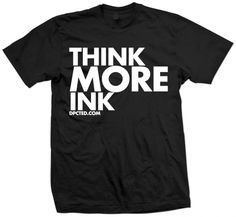 DPCTED.COM Think MORE Ink shirt