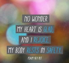 Psalm 16:9 Scripture Quotes, Words Of Encouragement, Bible Scriptures, I Love The Lord, Gods Love, Psalm 16, Faith Over Fear, Verse Of The Day, Before Us