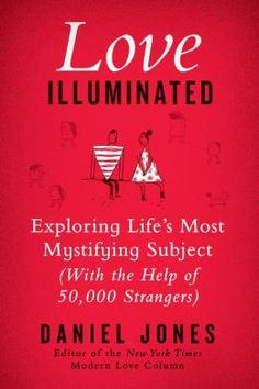 love illuminated book | Love Illuminated: Exploring Life's Most Mystifying Subject (with the ...
