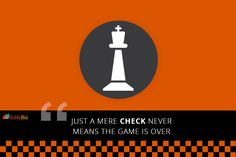 Just a mere 'Check' never means the 'Game' is over.