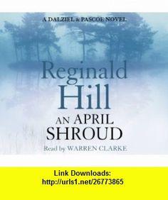 April Shroud CD (9780007384129) Reginald Hill , ISBN-10: 0007384122  , ISBN-13: 978-0007384129 ,  , tutorials , pdf , ebook , torrent , downloads , rapidshare , filesonic , hotfile , megaupload , fileserve
