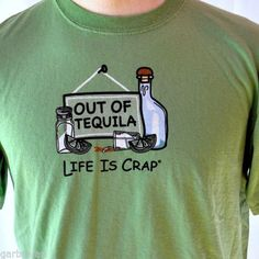 Life-Is-Crap-Out-of-Tequila-T-Shirt-Medium-M-Life-Is-No-Good-Funny-No-Booze