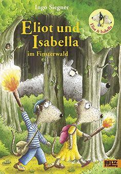 Eliot und Isabella im Finsterwald: Roman. Mit farbigen Bi…
