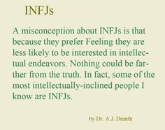 INFJ     Dr. A.J. Drenth -Us INFJs have a nice balance of thinks and feels :)