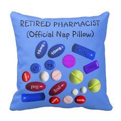"""Retired Pharmacist """"Official Nap Pillow"""""""