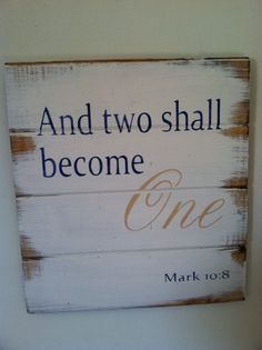 "Only one available, Black writing and the word One is in Red, And Two Shall Become One - 13""w x14""h hand-painted wood sign 