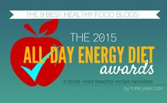 The best healthy food bloggers on the web countdown their best recipes of 2014 for the All-Day Energy Diet Awards.