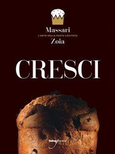 Cresci. L'arte della pasta lievitata. Un libro di Iginio Massari - Lo Shop di Italian Gourmet