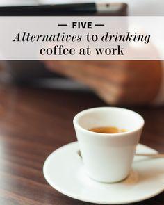 5 Alternatives to Drinking Coffee At Work | Levo | Coffee