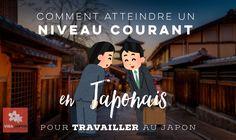 Comment Atteindre un Niveau Courant en Japonais pour Travailler au Japon ? – Visa Japon