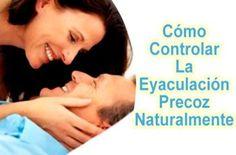Cómo Controlar La Eyaculación Precoz Naturalmente