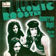Tomorrow Night/Play The Game- Atomic Rooster Fontana - Netherlands - 6073 204 Atomic Rooster, Progressive Rock, Hard Rock, Cover Art, Album Covers, Rock And Roll, Blues, Night, Movie Posters
