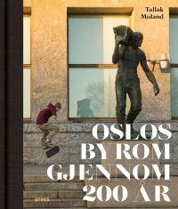 Tallak Moland Oslos byrom gjennom 200 år #forlagetpress