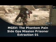 MGSV: The Phantom Pain Side Ops Mission Prisoner Extraction 01 - YouTube