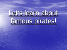 Famous pirates - Profiles of Blackbeard and Anne Bonny