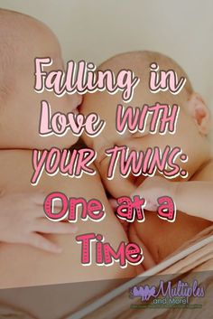 Falling in love with your twins, one at a time! Another great article from Multiples and More