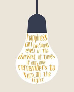 Turn on the light. #happiness