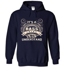 BASS .Its a BASS Thing You Wouldnt Understand - T Shirt, Hoodie, Hoodies, Year,Name, Birthday