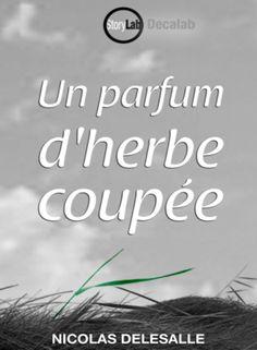 Un parfum d'herbe coupée - Nicolas Delesalle - SensCritique