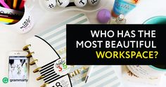 Who Has the Most Beautiful Workspace?