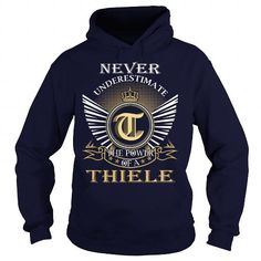 Never Underestimate the power of a THIELE - #cute shirt #shirt pattern. Never Underestimate the power of a THIELE, logo tee,university sweatshirt. GET =>...