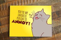 Funny Valentine Card Favorite to Annoy  Cat card by TinyBeeCards
