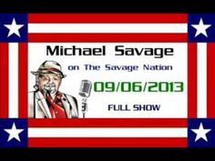 The Savage Nation - September 06 2013 FULL SHOW